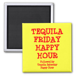 Funny Tequila Friday Happy Hour Saying Yellow Red Square Magnet