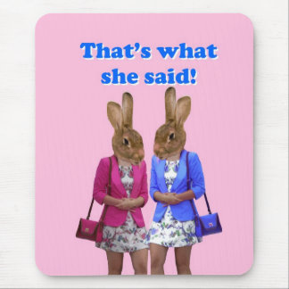 Funny that s what she said text mousepads