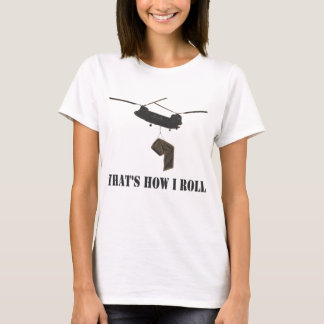 Funny that's how i roll T-Shirt