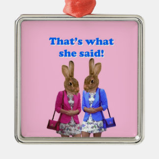 Funny that's what she said text christmas ornament
