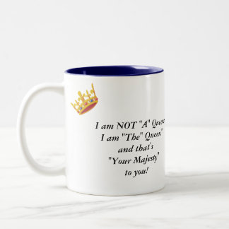 "Funny ""The Queen"" Saying Mug"