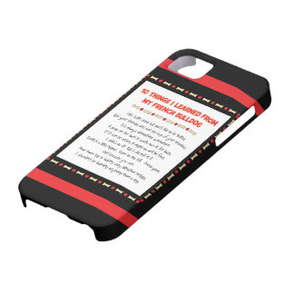 Funny Things I Learned From My French Bulldog iPhone 5 Case
