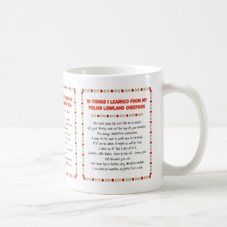 Funny Things Learned From Polish Lowland Sheepdog Classic White Coffee Mug