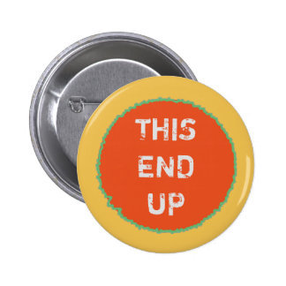 Funny THIS END UP Orange Yellow 6 Cm Round Badge