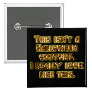 Funny This Isn't a Halloween Costume 15 Cm Square Badge