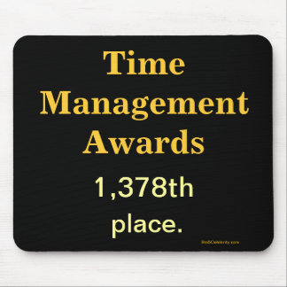 Funny Time Management Joke Mousepad