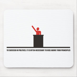 Funny - To succeed in politics Mouse Pads