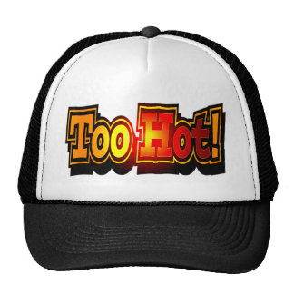 Funny Too Hot T-shirts Gifts Cap