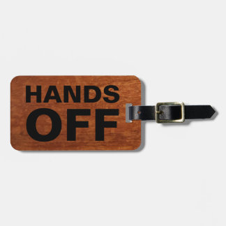Funny Travel Baggage Claim | Hands Off Rustic Luggage Tag