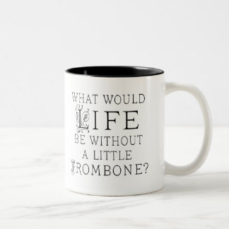 Funny Trombone Music Quote Two-Tone Coffee Mug
