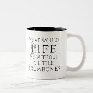 Funny Trombone Music Quote Two-Tone Mug