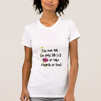 Funny Turning Forty In Denial Joke With Wildflower T Shirt
