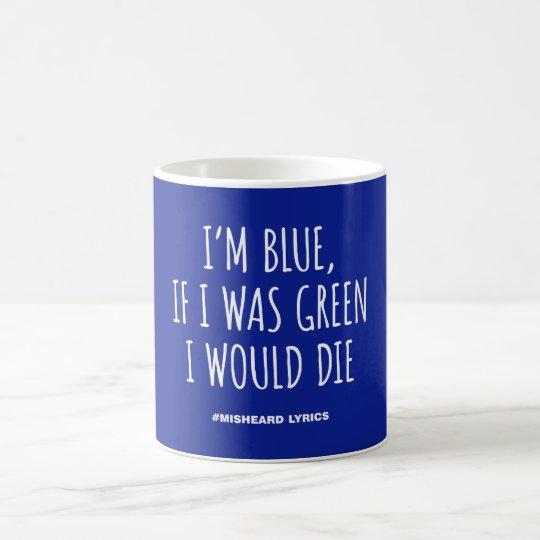 Funny typographic misheard song lyrics coffee mug