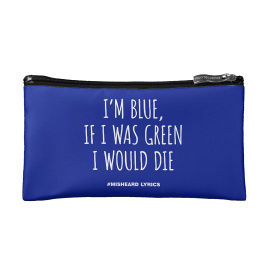 Funny typographic misheard song lyrics cosmetic bag