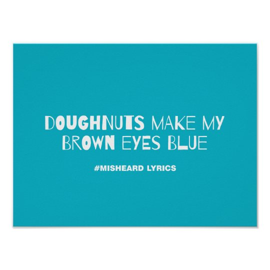 Funny typographic misheard song lyrics poster