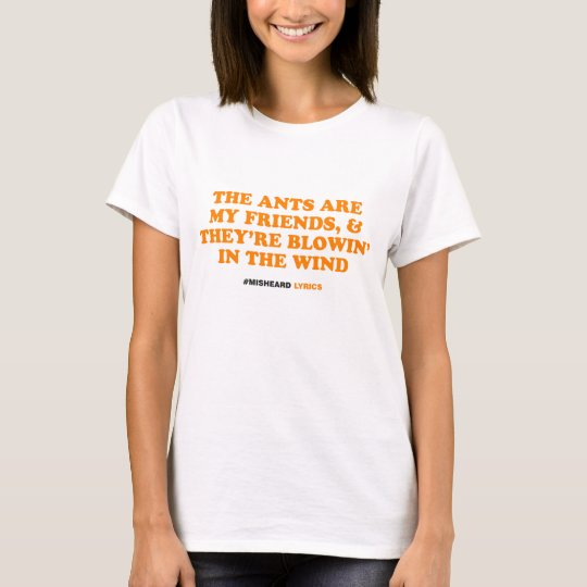Funny typographic misheard song lyrics T-Shirt