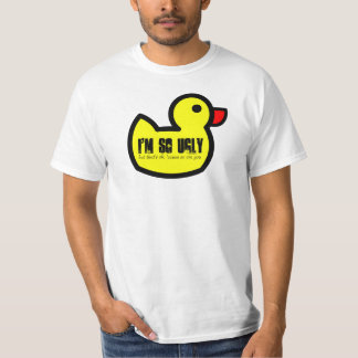 Funny Ugly Duckling - I'm so ugly but that's ok T-Shirt
