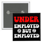 Funny underemployed buttons