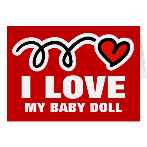 Funny Valentines Day card | I love my baby doll | Zazzle
