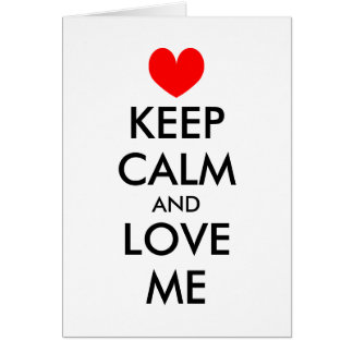 Funny Valentine's Day card | Keep calm and love me