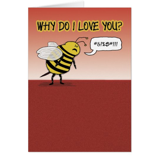 Funny Valentine's Day: Just Bee Cuss Card