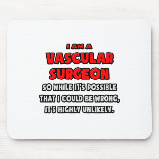 Funny Vascular Surgeon Highly Unlikely Mousepad