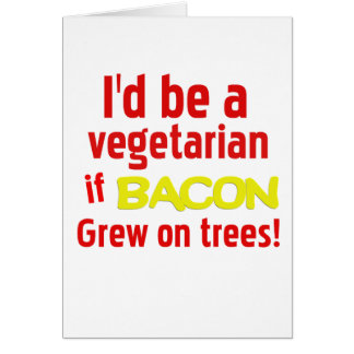 Funny, Vegetarian, Cool, Laughs, Bacon, Meat Card