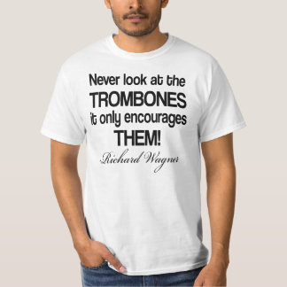 Funny Wagner Quote Trombone T-Shirt