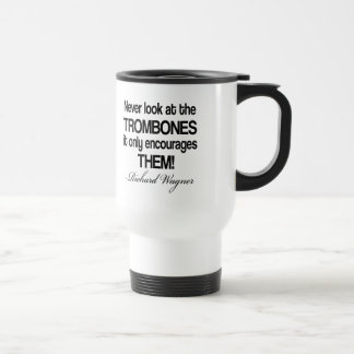 Funny Wagner Quote Trombone Travel Mug