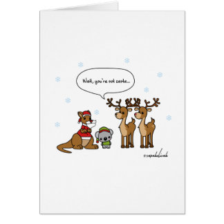 Funny Wait You're Not Santa Christmas Card