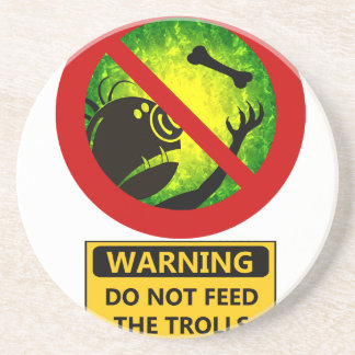 Funny Warning Do Not Feed The Trolls Sign Coaster