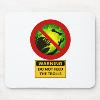 Funny Warning Do Not Feed The Trolls Sign Mouse Mat
