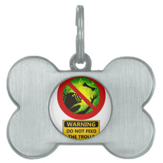 Funny Warning Do Not Feed The Trolls Sign Pet ID Tags
