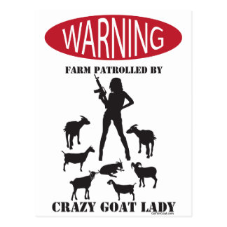 FUNNY Warning Farm Patrolled by Crazy Goat LAdy Post Card