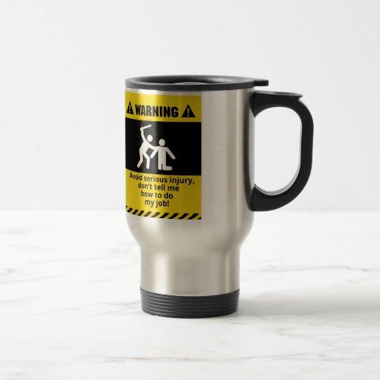 Funny Warning Injury Travel Mug