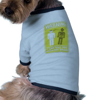Funny Warning Kill With My Brain Ringer Dog Shirt