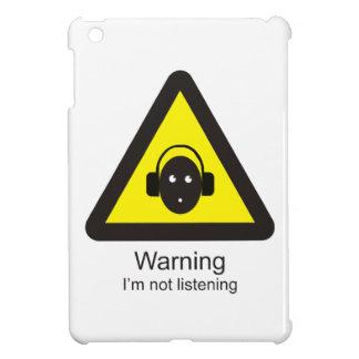 Funny warning sign 'Warning: I'm not listening' iPad Mini Covers
