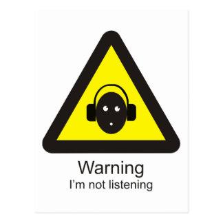 Funny warning sign 'Warning: I'm not listening' Postcard