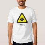 Funny warning sign 'Warning: I'm not listening' T Shirts