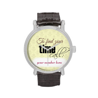 Funny watch, to find time call me
