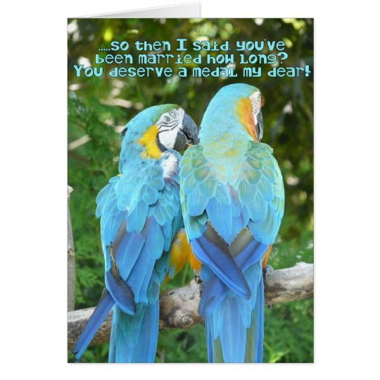 Funny Wedding Anniversary!-Blue Parrot Humour Card
