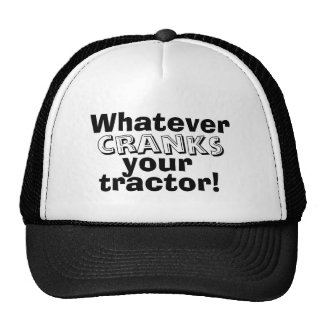 Funny Whatever Cranks your Tractor Hat