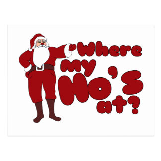 Funny Where my Ho s At Santa Postcard