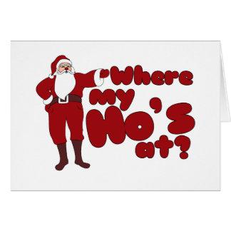 Funny Where my Ho's At Santa Note Card