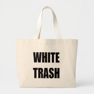 Funny White Trash T-shirts Gifts Large Tote Bag