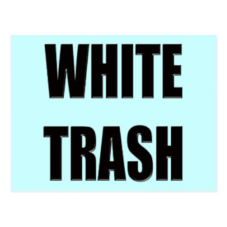 Funny White Trash T-shirts Gifts Postcard