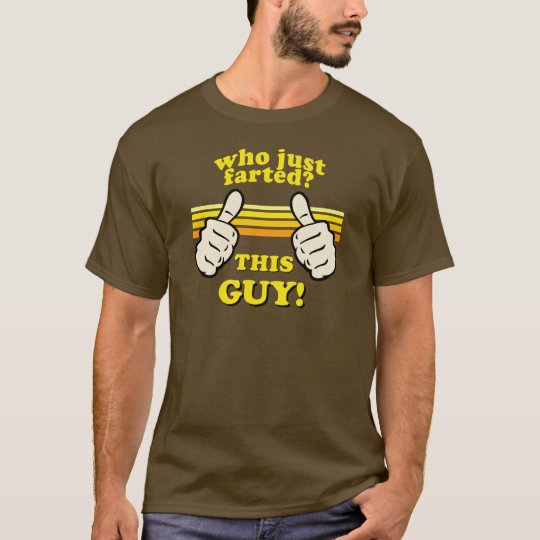 Funny! Who Farted? T-Shirt