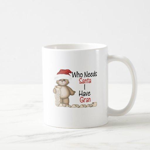 Funny Who Needs Santa Gran Mugs