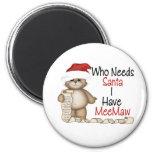 Funny Who Needs Santa Meemaw 6 Cm Round Magnet