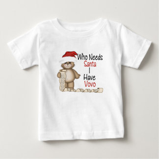 Funny Who Needs Santa Vovo Baby T-Shirt